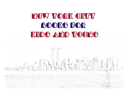 New York City Books for Kids and Teens